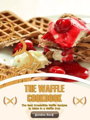 cover image of The Waffle Cookbook