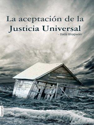 cover image of La aceptación de la Justicia Universal (In Spanish)