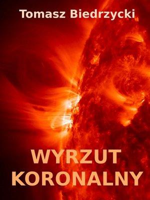 cover image of Wyrzut Koronalny