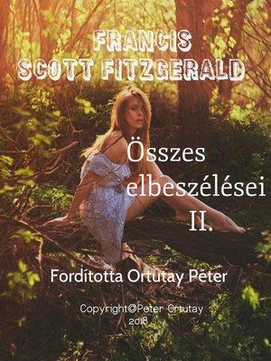 cover image of Francis Scott Fitzgerald összes elbeszélései II. kötet Fordította Ortutay Péter