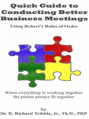 cover image of Quick Guide to Conducting Better Business Meetings Using Robert's Rules of Order