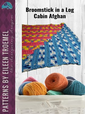 cover image of Broomstick in a Log Cabin Afghan