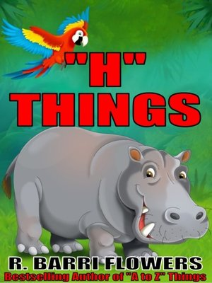 "cover image of ""H"" Things (A Children's Picture Book)"