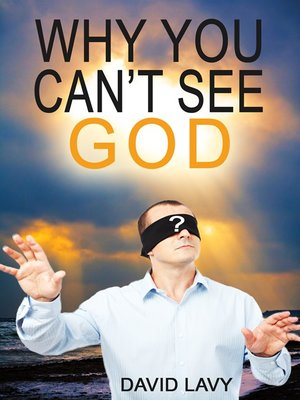 cover image of Why You Can't See God