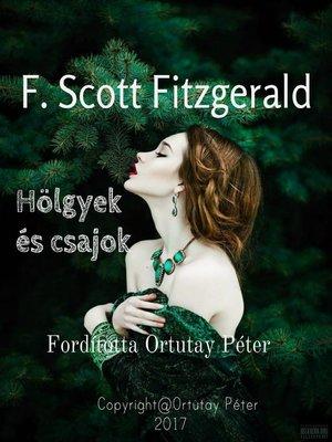 cover image of F. Scott Fitzgerald Hölgyek és csajok fordította Ortutay Péter