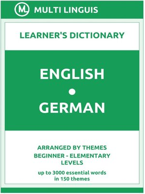 cover image of English-German Learner's Dictionary (Arranged by Themes, Beginner--Elementary Levels)