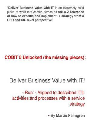 cover image of Deliver Business Value with IT! – Run--Aligned to Described ITIL Activities and Processes with a Service Strategy: COBIT 5 Unlocked (the missing pieces), no. 7