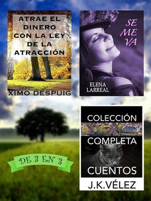 cover image of Atrae el dinero con la ley de la atracción + Se me va + Colección Completa Cuentos. De 3 en 3
