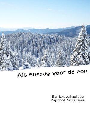 cover image of Als sneeuw voor de zon