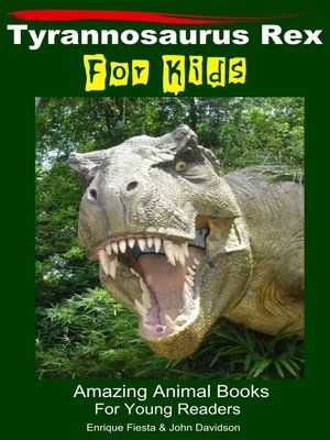 cover image of Tyrannosaurus Rex For Kids