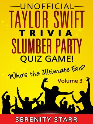 cover image of Unofficial Taylor Swift Trivia Slumber Party Quiz Game Volume 3