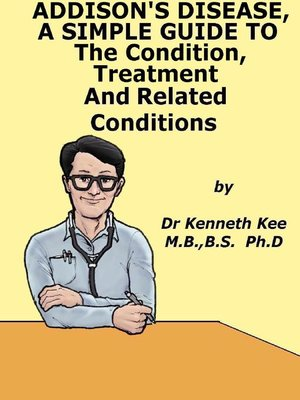 cover image of Addison's Disease, a Simple Guide to the Condition, Treatment and Related Conditions