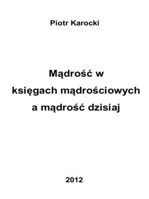 cover image of Mądrość w księgach mądrościowych a mądrość dzisiaj