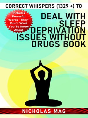 cover image of Correct Whispers (1329 +) to Deal With Sleep Deprivation Issues Without Drugs Book