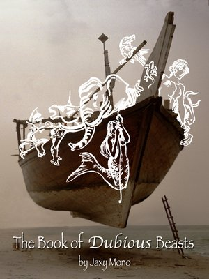 cover image of The Book of Dubious Beasts