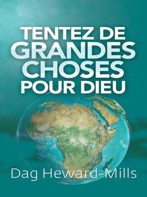 cover image of Tentez de grandes choses pour Dieu