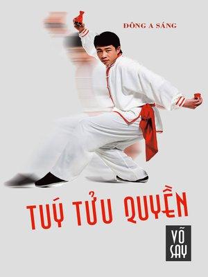 cover image of Túy tửu quyền (Võ say)