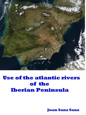 cover image of Use of the Atlantic Rivers of the Iberian Peninsula