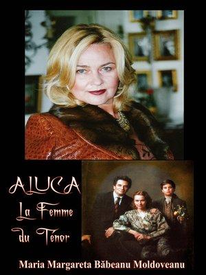 cover image of Aluca la Femme du Ténor