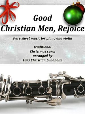 cover image of Good Christian Men, Rejoice Pure sheet music for piano and violin, traditional Christmas carol arranged by Lars Christian Lundholm