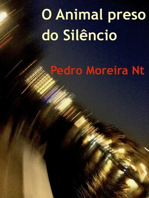 cover image of O Animal Preso do Silêncio