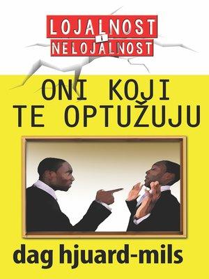 cover image of Oni koji te OPTUŽUJU