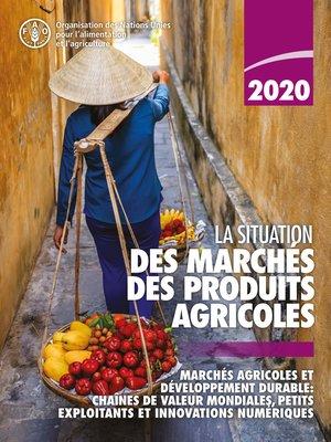 cover image of La situation des marchés des produits agricoles 2020