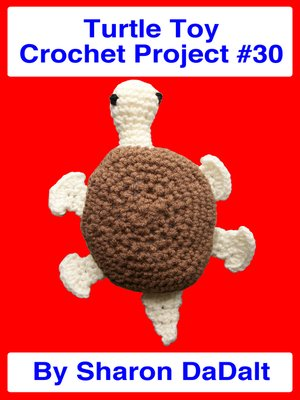 cover image of Turtle Toy Crochet Project #30
