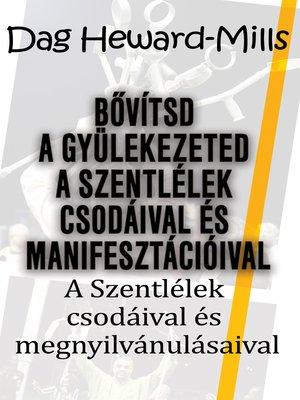 cover image of Bővítsd a gyülekezeted a Szentlélek csodáival és manifesztációival