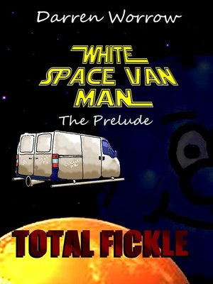 cover image of White Space Van Man the Prequel