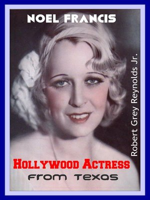 cover image of Noel Francis Hollywood Actress From Texas