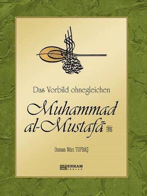 cover image of Das Vorbild ohnegleichen Muhammad al-Mustafa (s.a.s)
