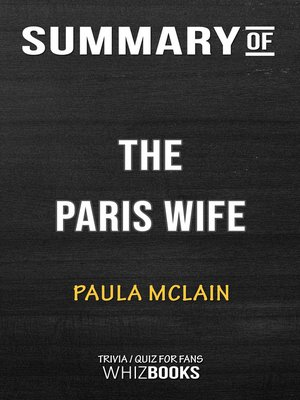 cover image of Summary of the Paris Wife by Paula McLain / Trivia/Quiz for Fans
