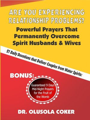 cover image of Are You Experiencing Relationship Problems? Powerful Prayers That Permanently Overcome Spirit Husbands and Wives. 21 Daily Devotions That Deliver Couples from Water Spirits