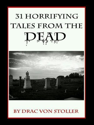 cover image of 31 Horrifying Tales from the Dead Volume I