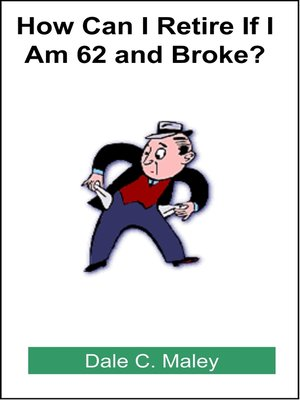 cover image of How Can I Retire If I Am 62 and Broke?