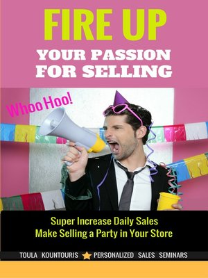 cover image of Fire Up Your Passion 4 Selling