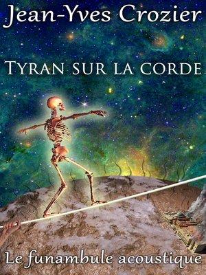 cover image of Tyran Sur La Corde