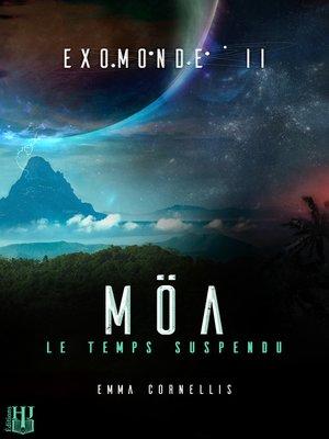cover image of Livre II: Möa, le temps suspendu