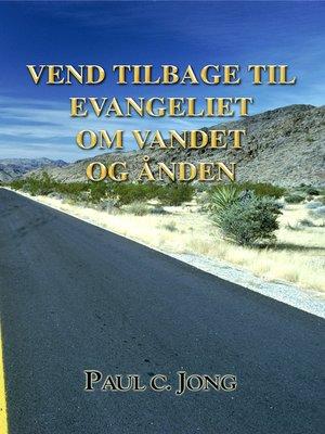 cover image of Vend Tilbage Til Evangeliet Om Vandet Og Ånden