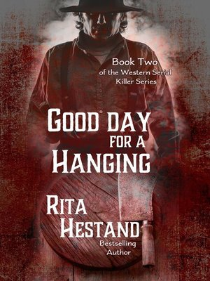 cover image of Good Day for a Hanging (Book Two of the Western Serial Killers series)