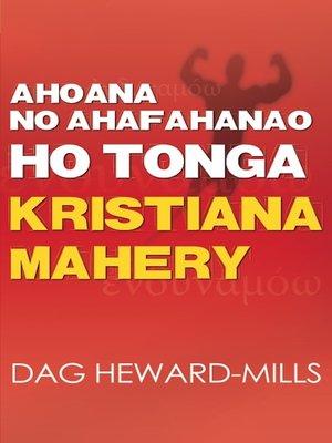 cover image of Ahoana no Ahafahanao ho Tonga Kristiana Mahery