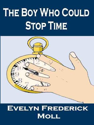 cover image of The Boy Who Could Stop Time