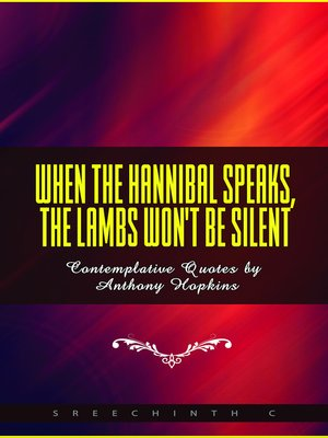cover image of When the Hannibal Speaks, the Lambs Won't Be Silent