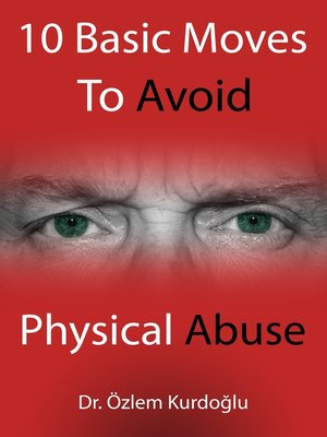 cover image of 10 Basic Moves to Avoid Physical Abuse