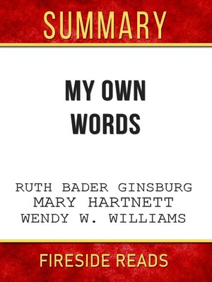 cover image of Summary of My Own Words by Ruth Bader Ginsburg, Mary Hartnett and Wendy W. Williams