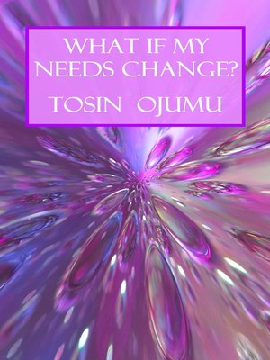 cover image of What If My Needs Change?