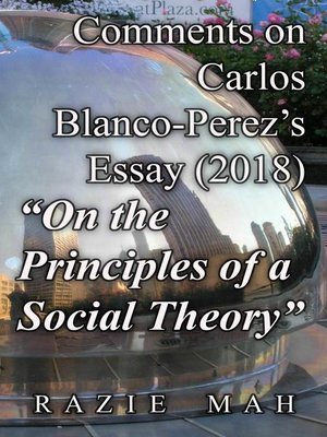 """cover image of Comments on Carlos Blanco-Perez's Essay (2018) """"On the Principles of a Social Theory"""""""