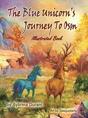 cover image of The Blue Unicorn's Journey to Osm Illustrated Chapter Book