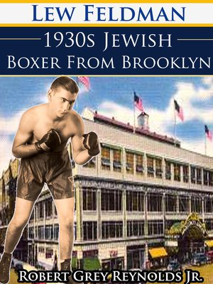 cover image of Lew Feldman 1930s Jewish Boxer From Brooklyn